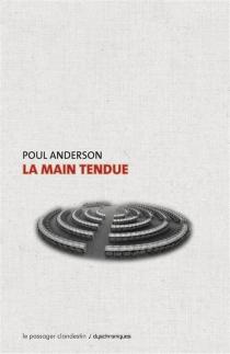 La main tendue - PoulAnderson