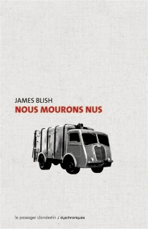 Nous mourons nus - James Blish