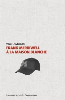 Frank Merriwell à la Maison-Blanche - WardMoore
