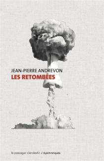 Les retombées - Jean-PierreAndrevon