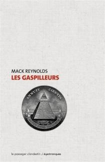 Les gaspilleurs - MackReynolds