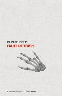 Faute de temps - JohnBrunner
