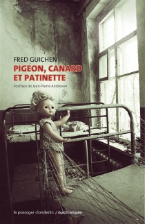 Pigeon, Canard et Patinette - Fred Guichen
