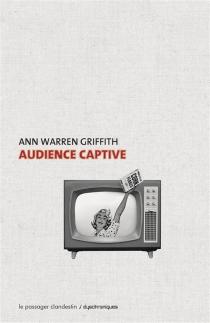 Audience captive - Ann WarrenGriffith