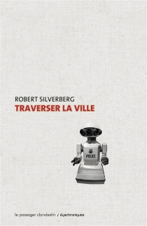 Traverser la ville - RobertSilverberg