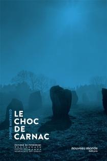 Le choc de Carnac - SophieMarvaud