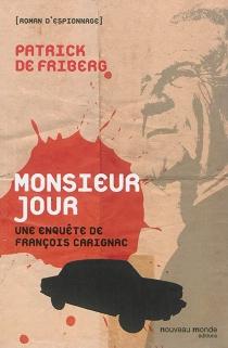 Monsieur Jour : une enquête de François Carignac - Patrick deFriberg