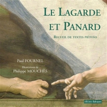 Le Lagarde et Panard : recueil de textes piétons de la littérature française de François Rabelais à Georges Perec - PaulFournel