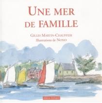 Une mer de famille - GillesMartin-Chauffier