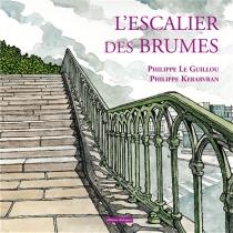 L'escalier des brumes - PhilippeLe Guillou