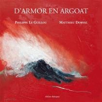 D'Armor en Argoat - PhilippeLe Guillou