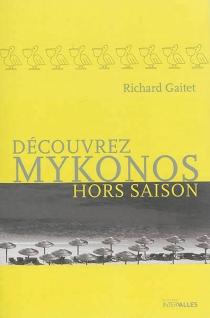Découvrez Mykonos hors saison - RichardGaitet