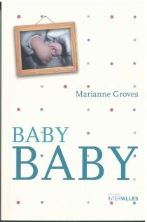 Baby baby - Marianne Groves