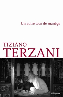 Un autre tour de manège - TizianoTerzani