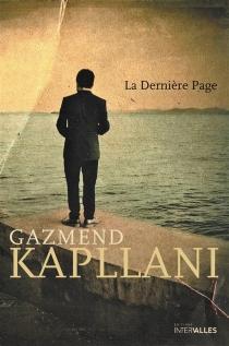 La dernière page - GazmendKapllani