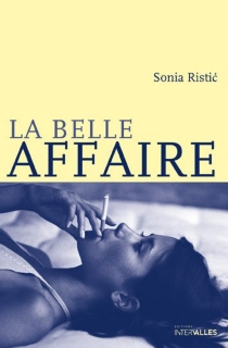 La belle affaire - Sonia Ristic