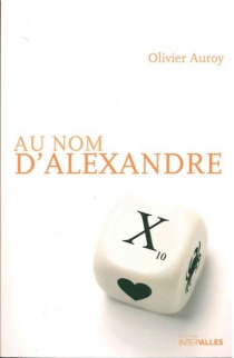 Au nom d'Alexandre - OlivierAuroy