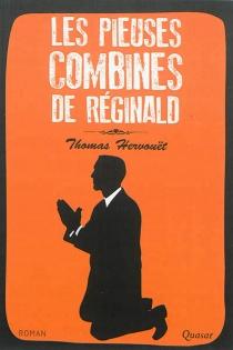 Les pieuses combines de Réginald - ThomasHervouët