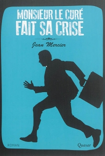 Monsieur le curé fait sa crise - JeanMercier