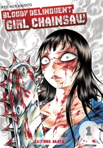 Bloody delinquent girl chainsaw - Rei Mikamoto