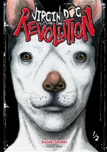 Virgin dog revolution - ShôheiSasaki