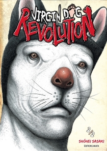 Virgin dog revolution - Shôhei Sasaki