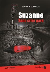 Suzanne sans crier gare - PierreBelsœur