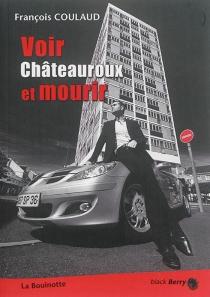 Voir Châteauroux et mourir - FrançoisCoulaud