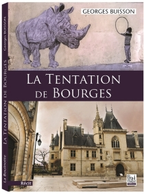 La tentation de Bourges - Georges Buisson