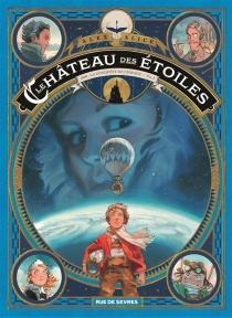 Le château des étoiles : 1869, la conquête de l'espace - AlexAlice
