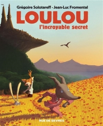 Loulou : l'incroyable secret - Jean-Luc Fromental