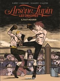 Arsène Lupin, les origines - BenoîtAbtey