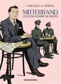 Mitterrand, un jeune homme de droite - PhilippeRichelle