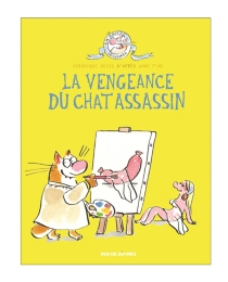 La vengeance du chat assassin - Véronique Deiss