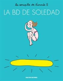 La BD de Soledad : la compile de l'année - SoledadBravi