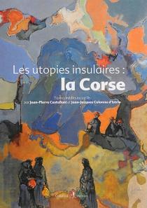 Les utopies insulaires : la Corse -