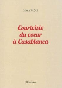 Courtoisie du coeur à Casablanca - MariePaoli