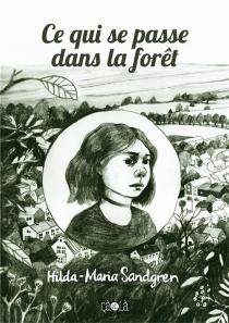 Ce qui se passe dans la forêt - Hilda-MariaSandgren
