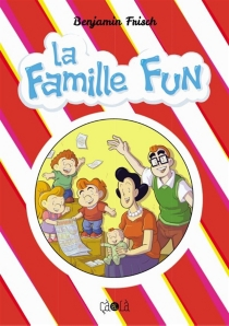 La famille Fun - BenjaminFrisch