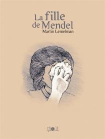 La fille de Mendel - MartinLemelman