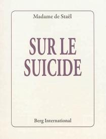 Sur le suicide - Germaine deStaël-Holstein