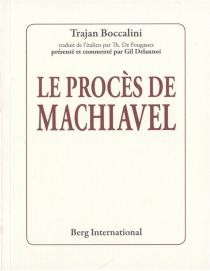 Le procès de Machiavel - TrajanoBoccalini