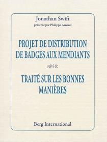 Projet de distribution de badges aux mendiants| Suivi de Traité sur les bonnes manières - JonathanSwift