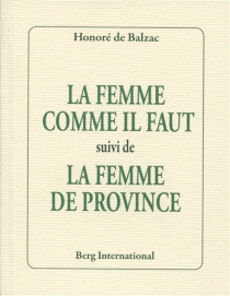 La femme comme il faut| Suivi de La femme de province - Honoré deBalzac