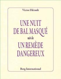 Une nuit de bal masqué| Suivi de Un remède dangereux - VictorHérault