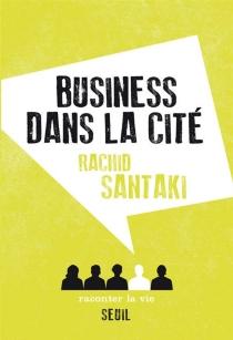 Business dans la cité - RachidSantaki