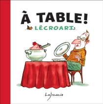 A table ! - Étienne Lécroart