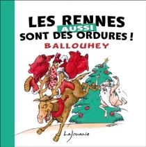 Les rennes aussi sont des ordures ! - PierreBallouhey