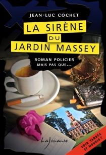 La sirène du jardin Massey - Jean-LucCochet