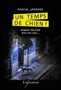 Un temps de chien ! - PascalJahouel